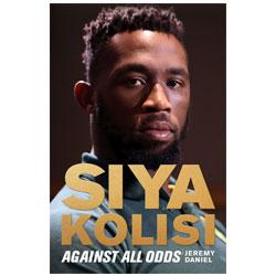 Siya Kolisi Against All Odds by Jeremy Daniel
