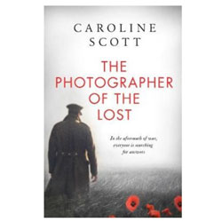 The Photographer of the Lost by Caroline Scott