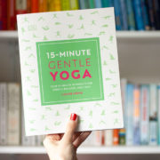 Energy, Balance and Calm can be yours with 15 Minutes of Yoga Workouts