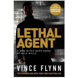 Lethal Agent by Kyle Mills Vince Flynn