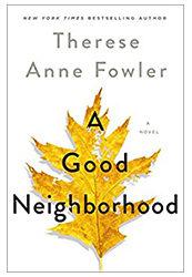 A Good Neighbourhood by Theresa Anne Fowler