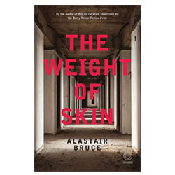 The Weight of Skin by Alastair Bruce