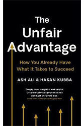 The Unfair Advantage by Ash Ali & Hasan Kubba