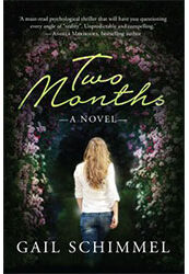 Two Months by Gail Schimmel