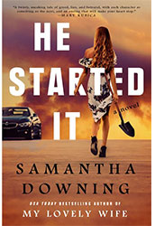 He Started It - Samantha Downing
