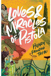Loves & Miracles Of Pistola by Hilary Prendini Toffoli