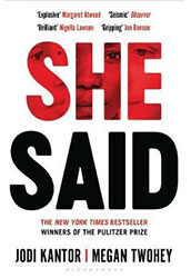 She Said by Jodi Kantor and Megan Twohey