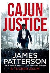 Cajun Justice by James Patterson & Tucker Axum