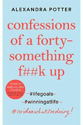 Confessions of a Forty-Something F k Up By Alexandra Potter