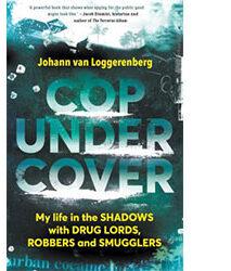 Cop Under Cover by Johann van Loggerenberg