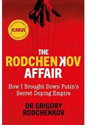 The Rodkenkov Affair by Grigory Rodchenkov