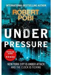 Under Pressure by Robert Pobi