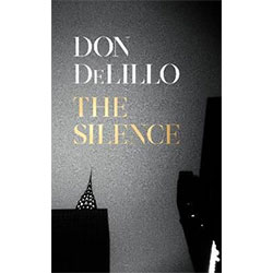 The Silence by Don DeLillo