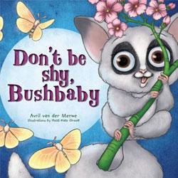 Don't be Shy, Bushbaby