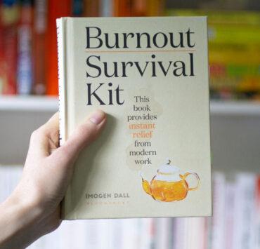 Burnout Survival Kit