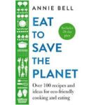 Eat to Save The Planet
